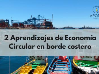 2 Aprendizajes de Economía Circular en borde costero
