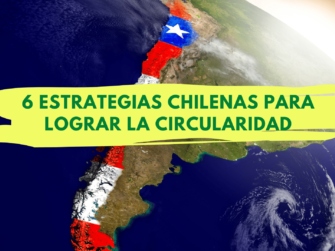 6 estrategias chilenas para lograr la circularidad